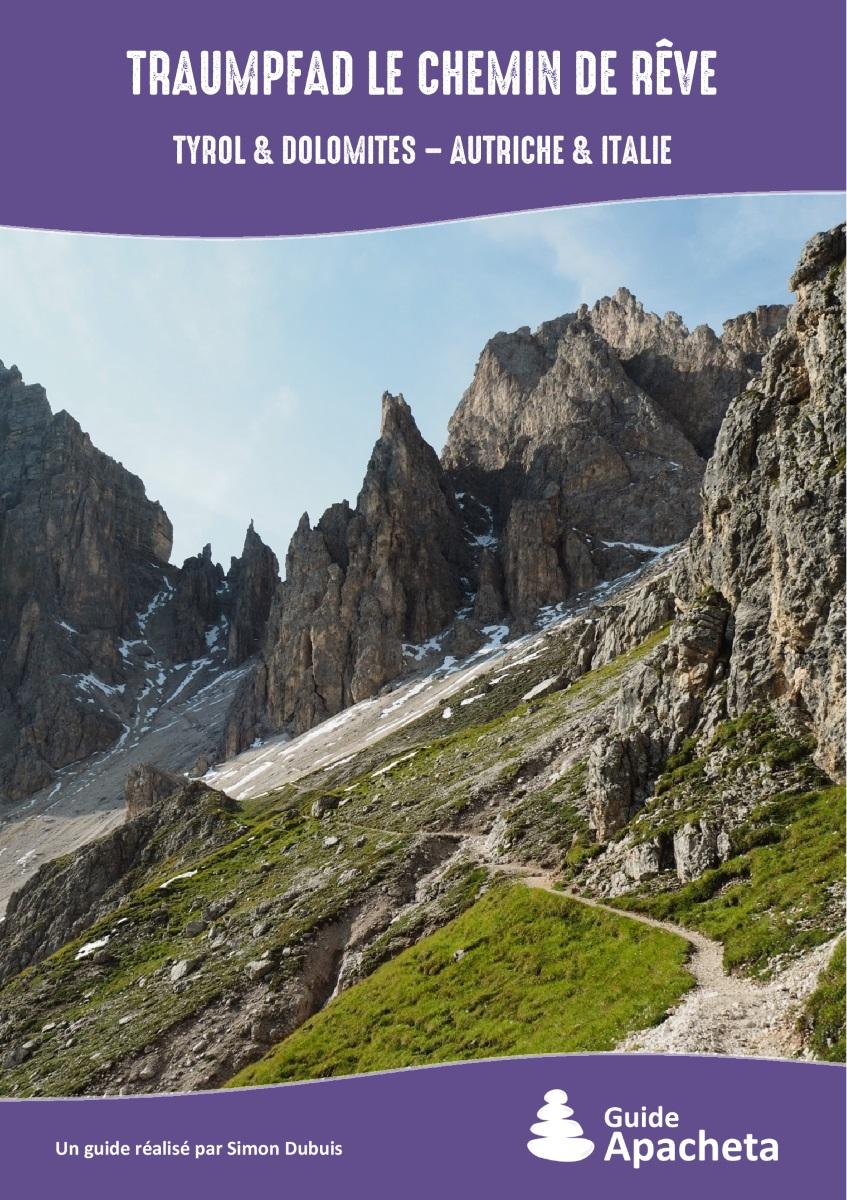 Traumpfad le chemin de rêve (Tyrol & Dolomites - Autriche & Italie)